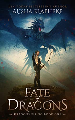 <i>Fate of Dragons</i> by Alisha Klapheke