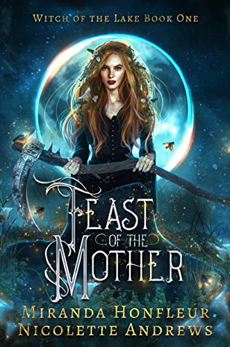 <i>Feast of the Mother</i> by Miranda Honfleur  Nicolette Andrews
